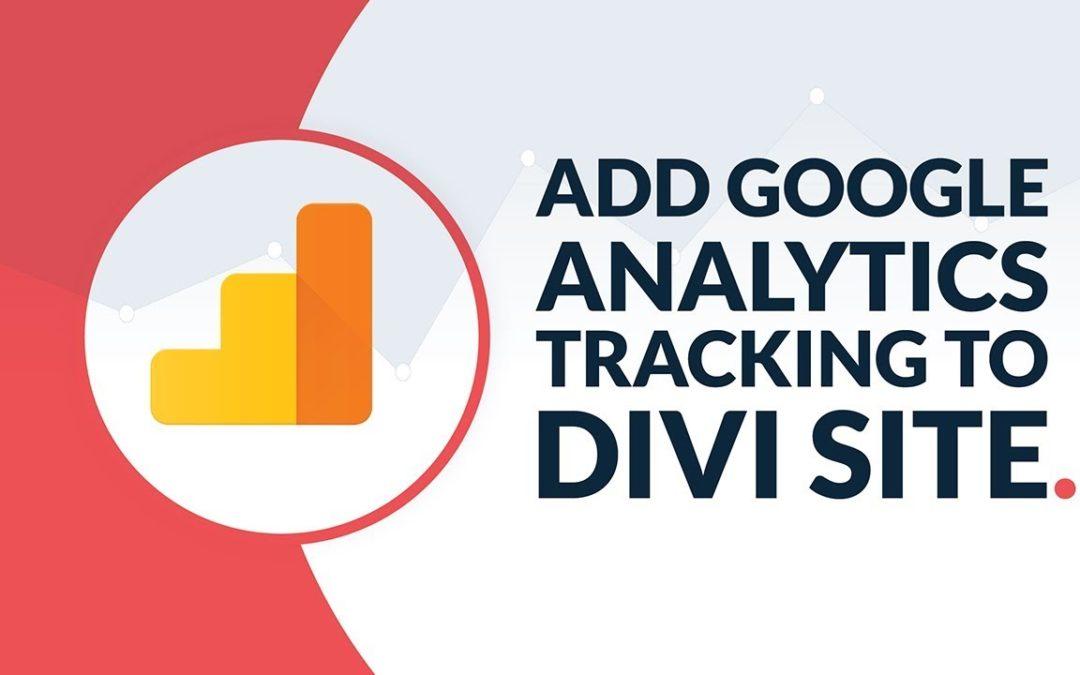Google Analytics & Divi: Cómo incluir tu código UA / etiqueta de seguimiento en tu sitio web con Divi.