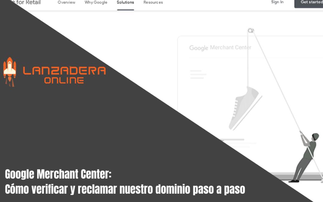 Google Merchant Center: Cómo verificar y reclamar nuestro dominio paso a paso
